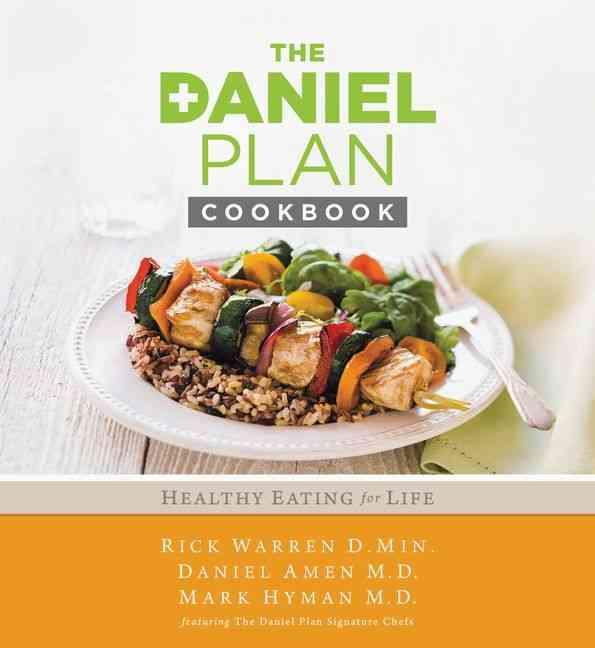 The Daniel Plan Cookbook By Warren, Rick/ Amen, Daniel/ Hyman, Mark