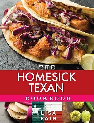 The Homesick Texan Cookbook By Fain, Lisa